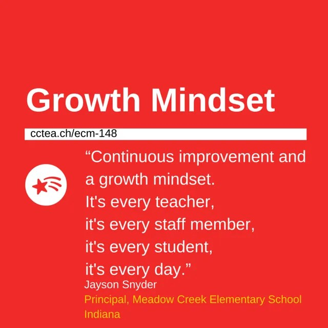 """Continuous improvement and a growth mindset. It's every teacher, it's every staff member, it's every student, it's every day."""