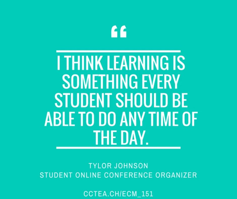 """I think learning is something every student should be able to do any time of the day."""" Tylor Johnson"""