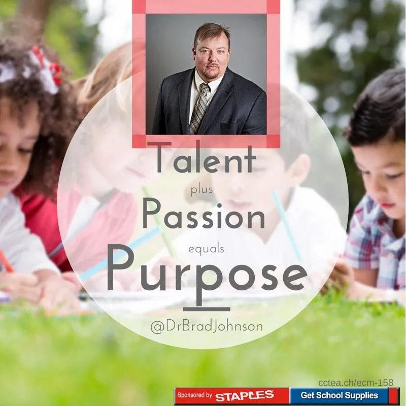 Talent Plus Passion equals purpose. Dr. Brad Johnson