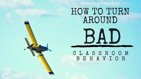 How to Turn Around Bad Classroom Behavior