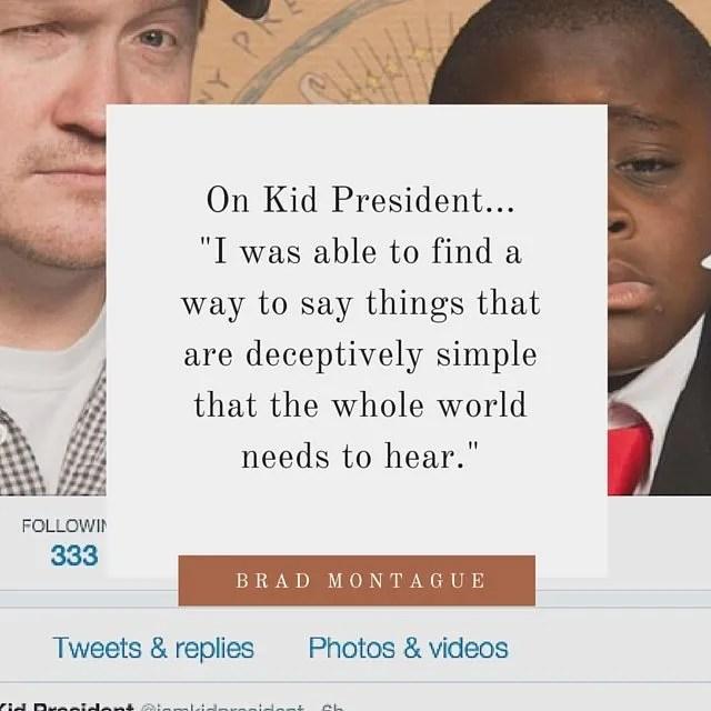 brad montague kid president