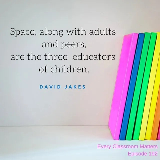 Space, along with adults and peers are the three educators of children. (1)