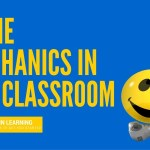 Game Mechanics in the Classroom to Engage Learners