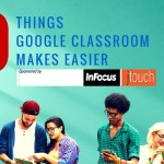 10 Things Google Classroom Makes Easier