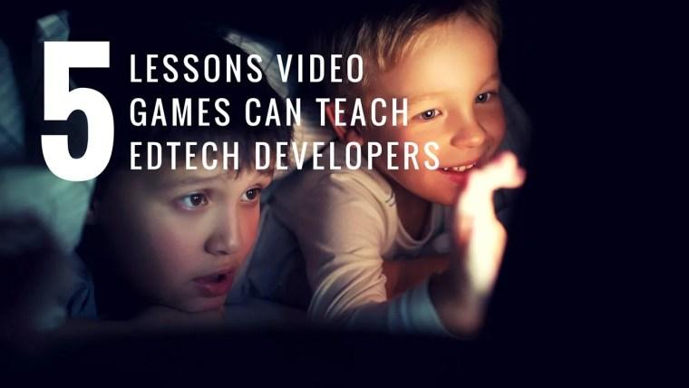 video games can teach edtech developers