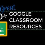 100+ Great Google Classroom and Gsuite Resources for Educators