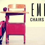 Empty Chairs Matter