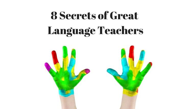 8 secrets of great language teachers