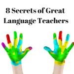8 Secrets of a Great Language Teacher