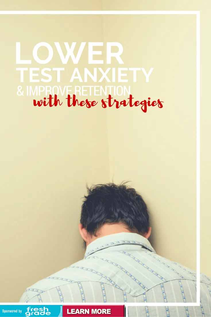 Lower Test Anxiety and Improve Retention with These Strategies