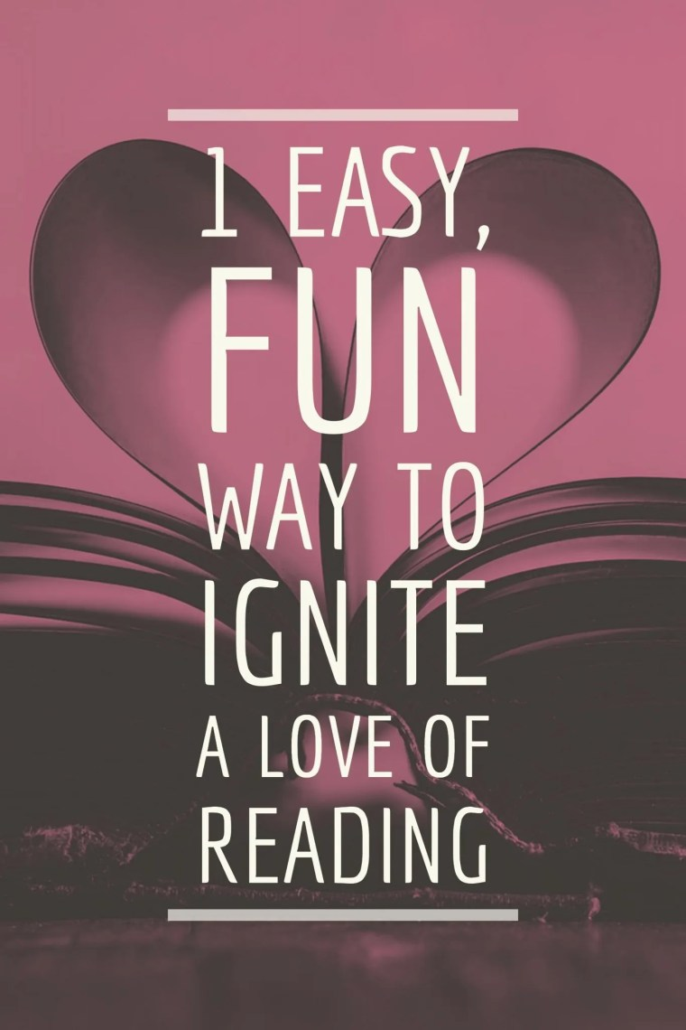 1 easy fun way to ignite the love of reading