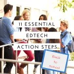11 Essential EdTech Action Steps for Back to School