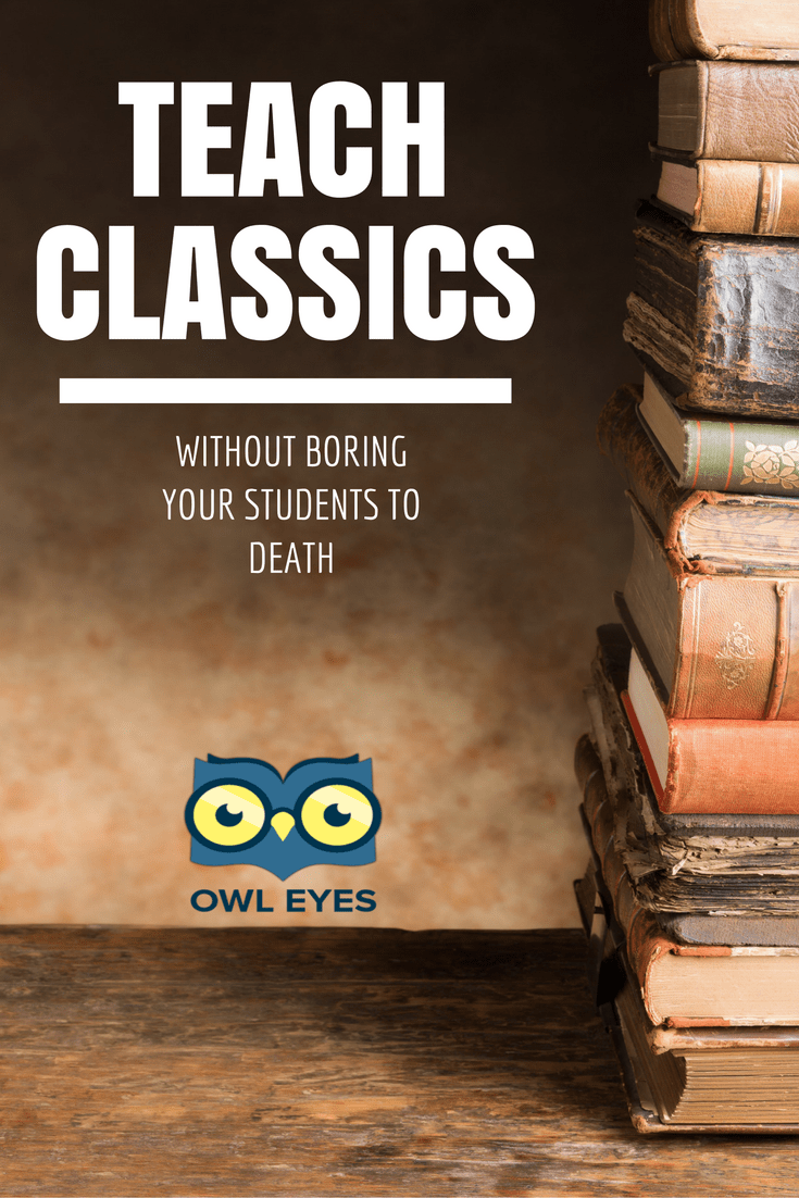 Teach classic literature without boring your students to death