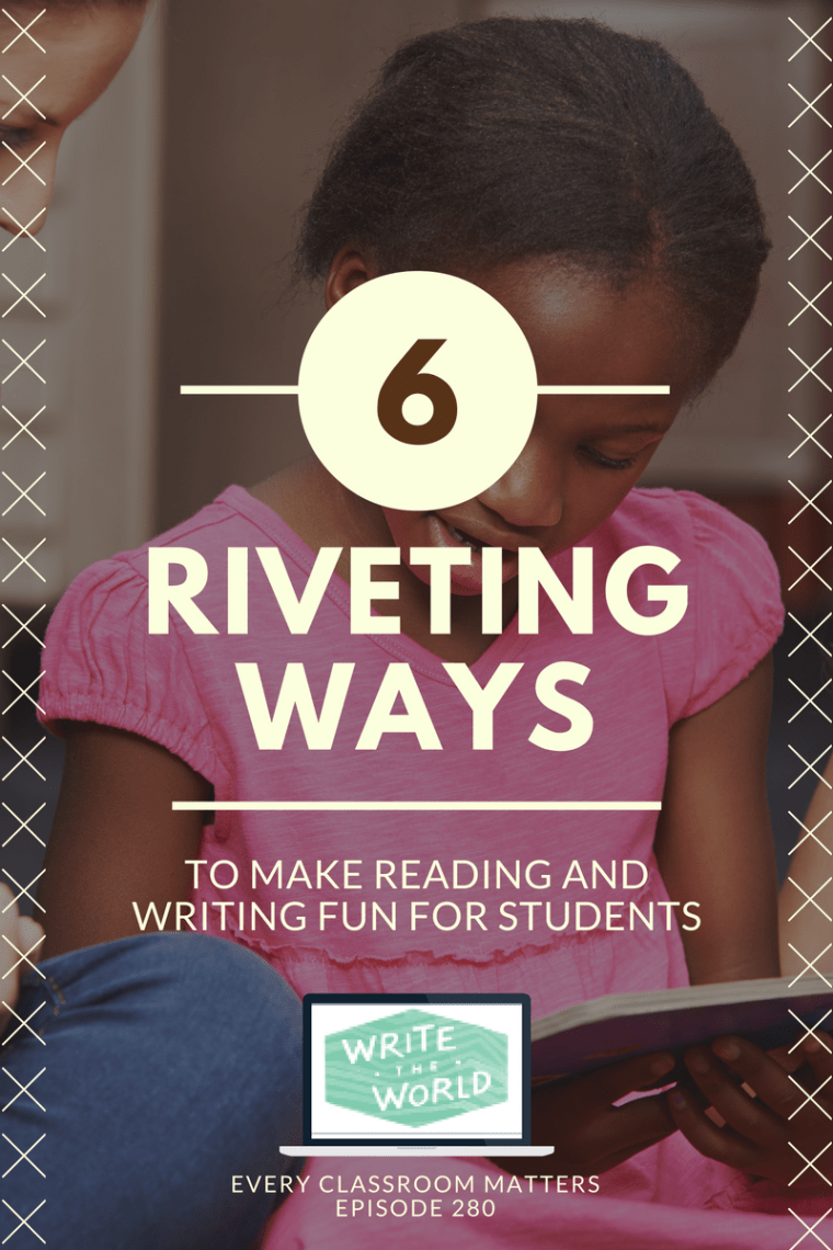 riveting ways to make reading and writing