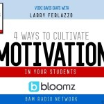 4 Ways to Cultivate Motivation in Your Students
