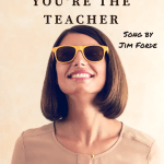 A Song for Teachers: You're the Teacher by Jim Forde #MondayMotivation