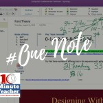 #17: Microsoft One Note: Useful Tips and Tricks for the Classroom