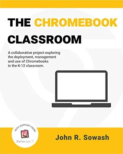 GIVEAWAY: The Chromebook Classroom Book by John Sowash @coolcatteacher