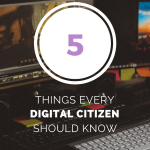 5 Things Every Digital Citizen Should Know #digcit