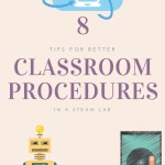 8 Tips for Better Classroom Procedures (in a STEAM Lab)