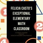 Felicia Casto's Exceptional Elementary Math Classroom