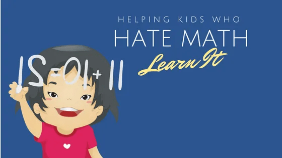 helping kids who hate math learn it