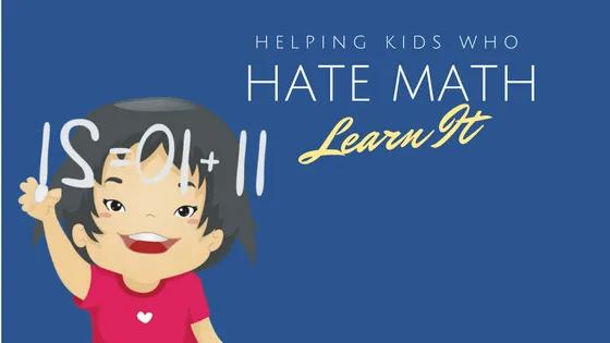 helping kids who hate math learn it