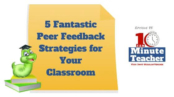 peer feedback strategies for your classroom (1)