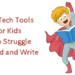 Top Tech Tools for Kids Who Struggle to Read and Write