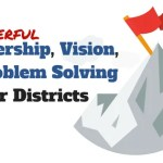 Powerful Leadership, Vision, and Problem Solving for Districts