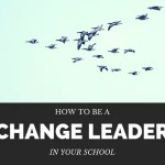 5 Ways to Be a Change Leader in Your School