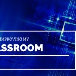 7 Tools Improving Learning in My Classroom Now