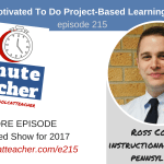 Get Motivated To Do Project-Based Learning Right
