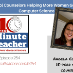 School Counselors Helping More Women Go Into Computer Science:  Tips and Advice to Find the Fit