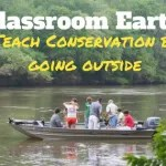 Classroom Earth: Teach Conservation By Going Outside