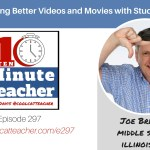Making Better Videos and Movies with Students