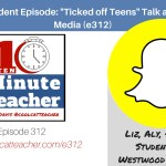 Liz, Aly, & Walt: Ticked Off Teens Talk about Social Media and Smartphones