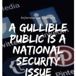 A Gullible Population Is a National Security Issue