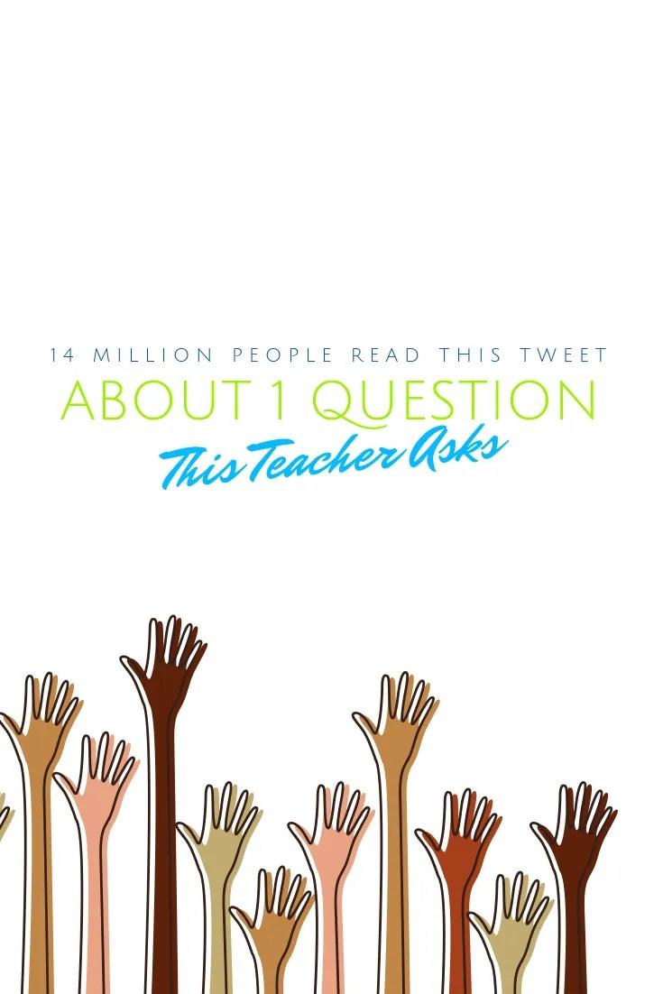 14 million people read this inspiring question teacher