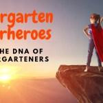 Kindergarten Kindness Superheroes and the DNA of Kindergarteners