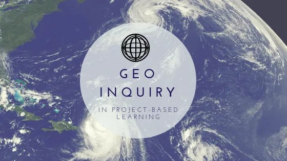 Geo Inquiry in project based learning pbl