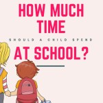 How Much Time Should a Student Spend At School?