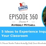 5 Ideas to Experience Inquiry in Your Classroom