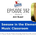 Seesaw in the Elementary Music Classroom with Amy Burns