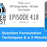 3 Awesome Minutes: Question Formulation Techniques (QFT)'s