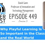 Why Playful Learning Is So Important in the Classroom and the Real World