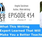 What This Writing Expert Learned That Will Make You a Better Teacher