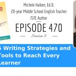 5 Writing Strategies and Tools to Reach Every Learner