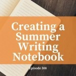 How to Create a Summer Writing Notebook
