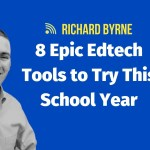 8 Epic Edtech Tools to Try This School Year